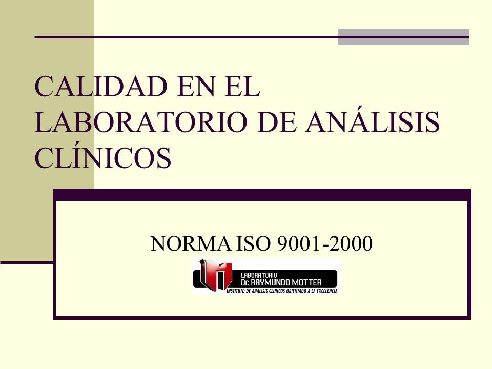 CALIDAD EN EL LABORATORIO DE ANÁLISIS CLÍNICOS NORMA ISO 9001-2000