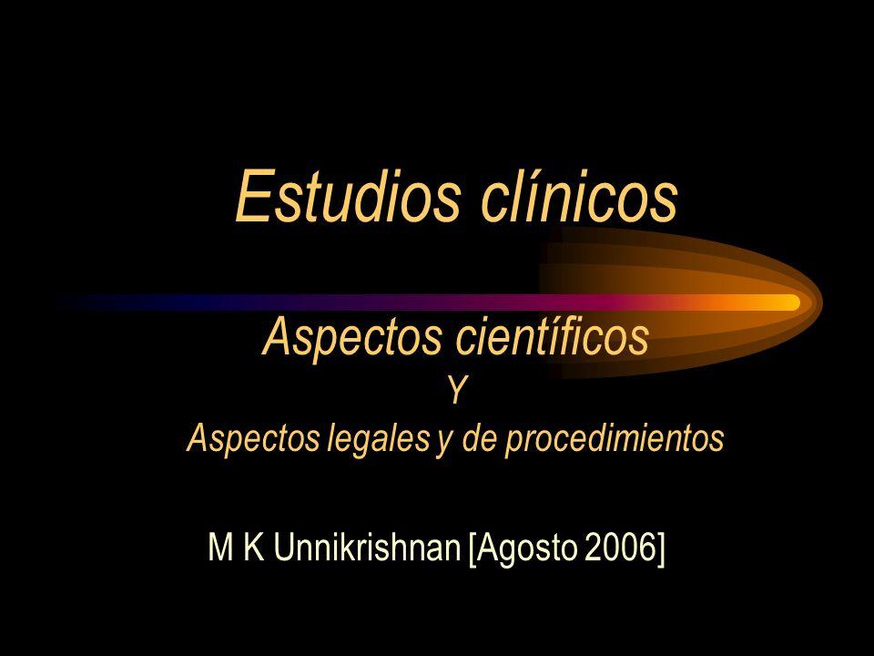 Estudios clínicos Aspectos científicos Y Aspectos legales y de procedimientos M K Unnikrishnan [Agosto 2006]