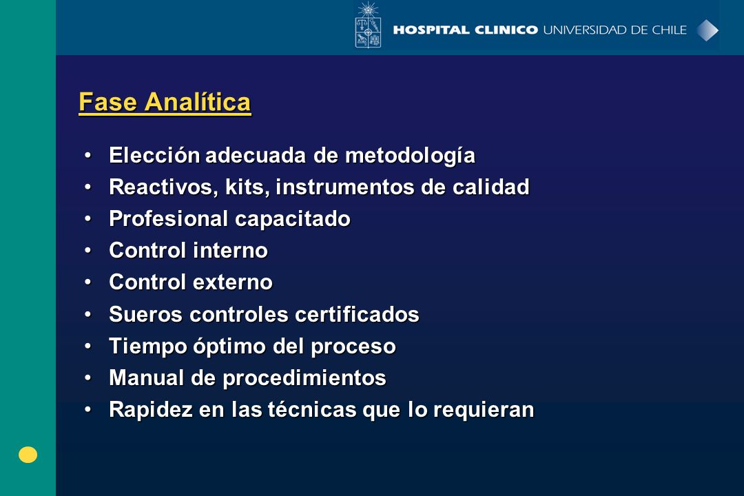 Fase Analítica Elección adecuada de metodologíaElección adecuada de metodología Reactivos, kits, instrumentos de calidadReactivos, kits, instrumentos