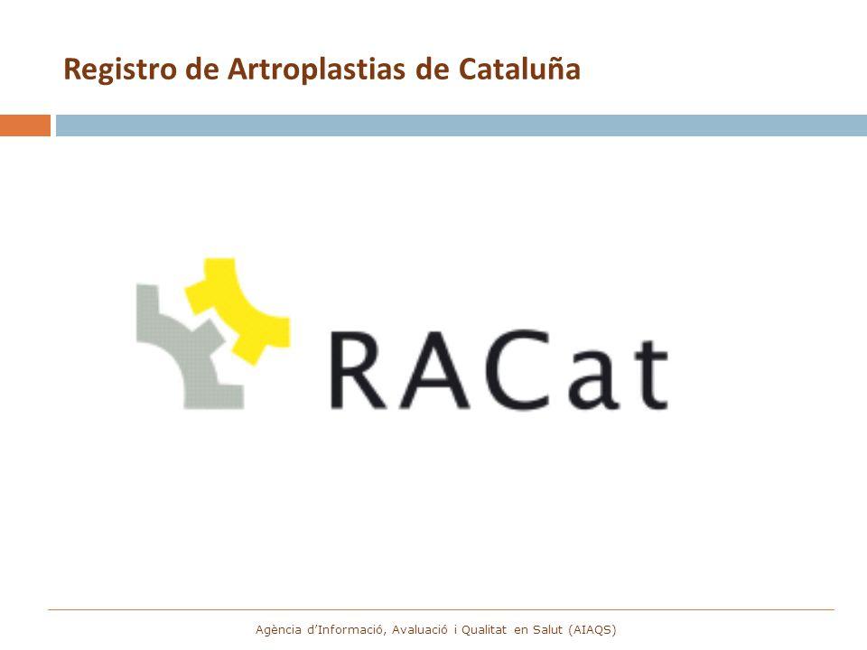 Registro de Artroplastias de Cataluña Agència dInformació, Avaluació i Qualitat en Salut (AIAQS)