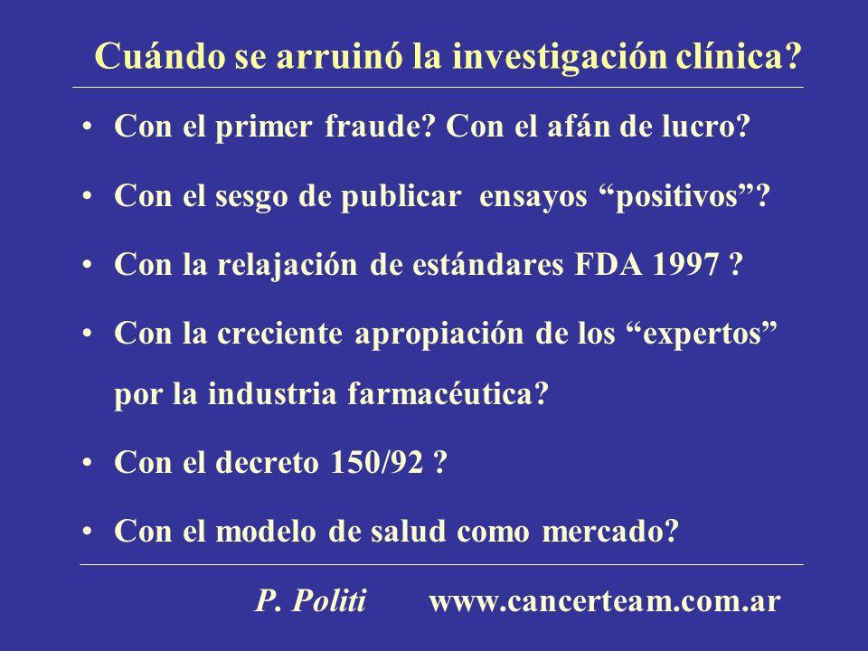 Cuándo se arruinó la investigación clínica? Con el primer fraude? Con el afán de lucro? Con el sesgo de publicar ensayos positivos? Con la relajación