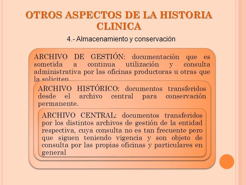 OTROS ASPECTOS DE LA HISTORIA CLINICA ARCHIVO DE GESTIÓN: documentación que es sometida a continua utilización y consulta administrativa por las ofici