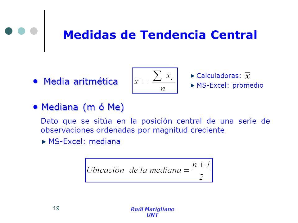 19 Media aritmética Media aritmética Calculadoras: MS-Excel: promedio Mediana (m ó Me) Mediana (m ó Me) Dato que se sitúa en la posición central de un