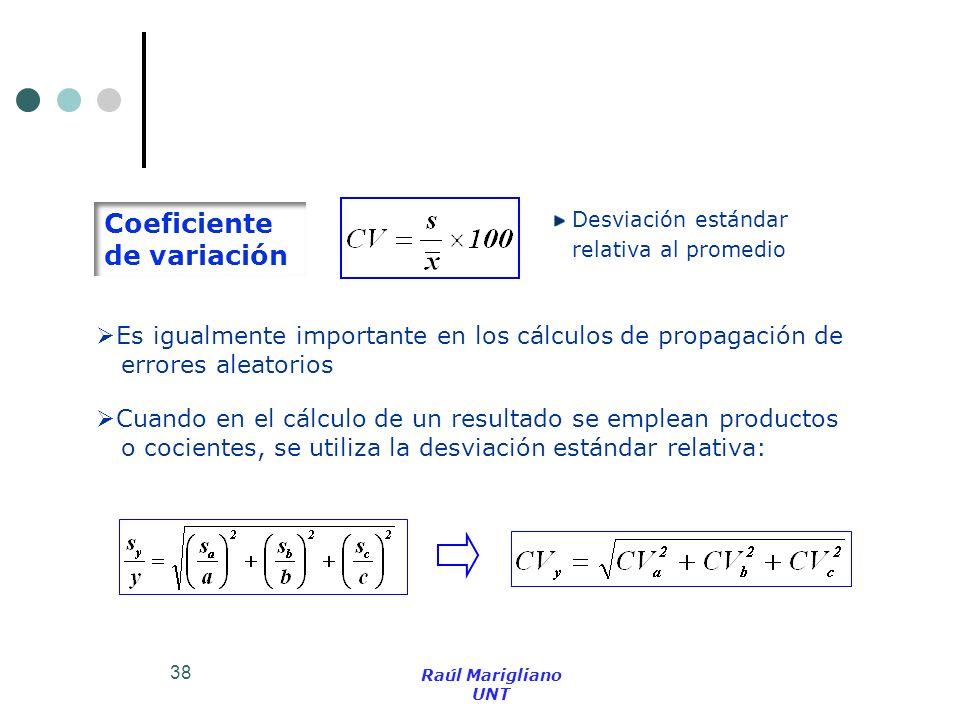 38 Desviación estándar relativa al promedio Cuando en el cálculo de un resultado se emplean productos o cocientes, se utiliza la desviación estándar r