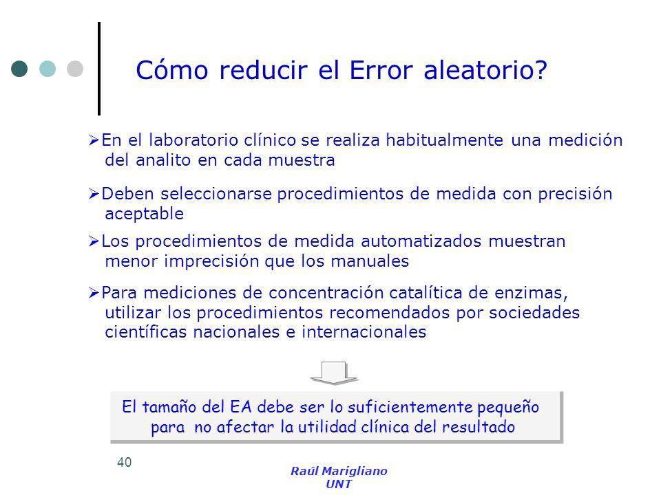40 Cómo reducir el Error aleatorio? En el laboratorio clínico se realiza habitualmente una medición del analito en cada muestra Deben seleccionarse pr