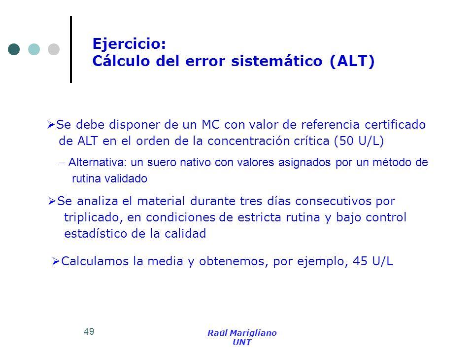 49 Se debe disponer de un MC con valor de referencia certificado de ALT en el orden de la concentración crítica (50 U/L) Alternativa: un suero nativo