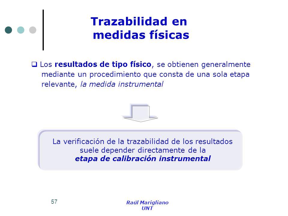 57 Trazabilidad en medidas físicas Los resultados de tipo físico, se obtienen generalmente mediante un procedimiento que consta de una sola etapa rele