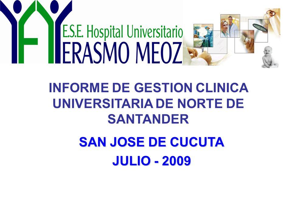 INFORME DE GESTION CLINICA UNIVERSITARIA DE NORTE DE SANTANDER SAN JOSE DE CUCUTA JULIO - 2009