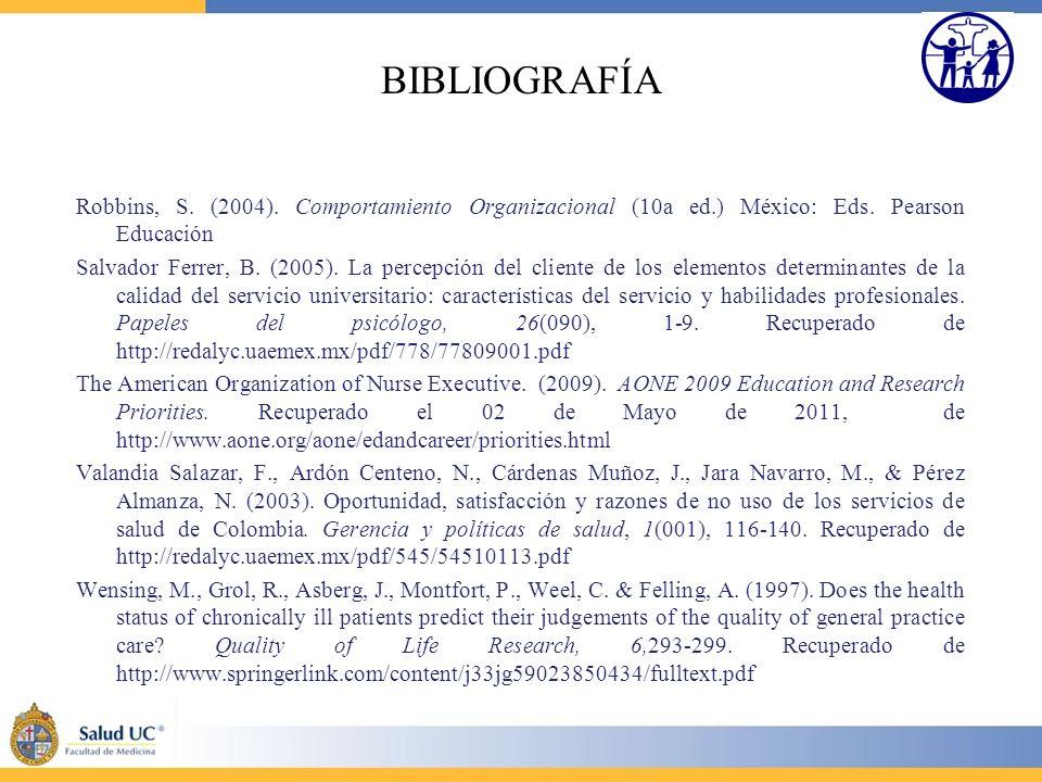 BIBLIOGRAFÍA Robbins, S. (2004). Comportamiento Organizacional (10a ed.) México: Eds. Pearson Educación Salvador Ferrer, B. (2005). La percepción del