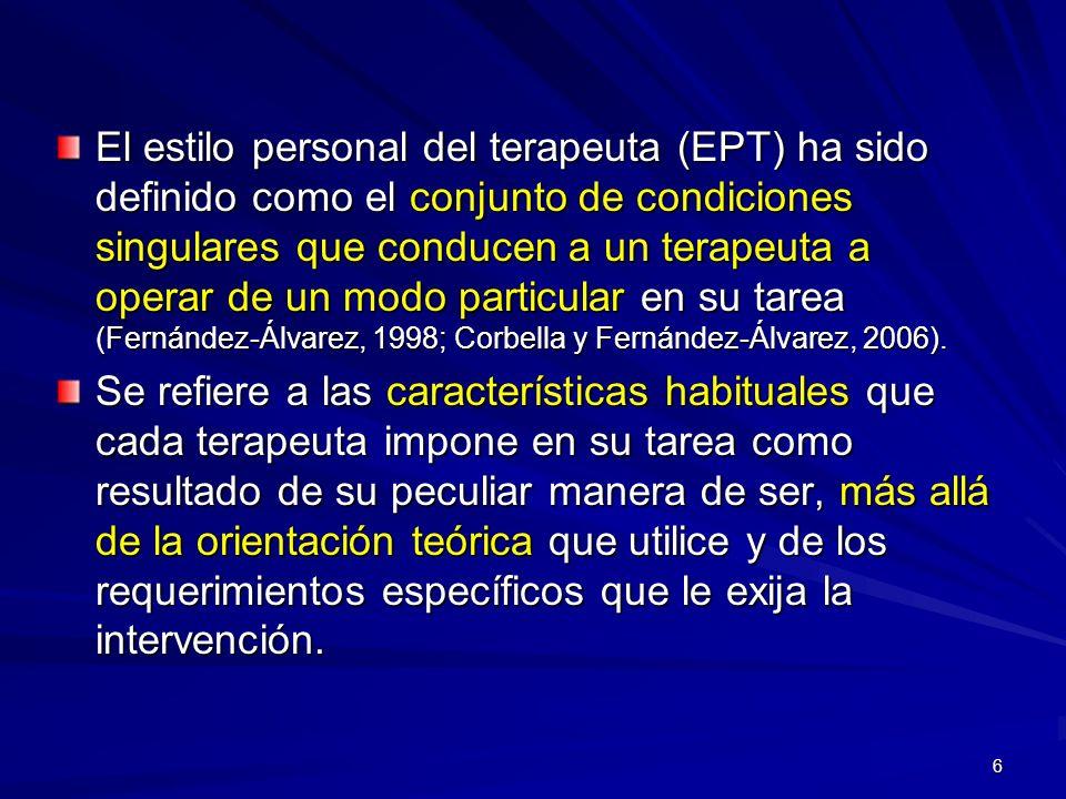6 El estilo personal del terapeuta (EPT) ha sido definido como el conjunto de condiciones singulares que conducen a un terapeuta a operar de un modo p