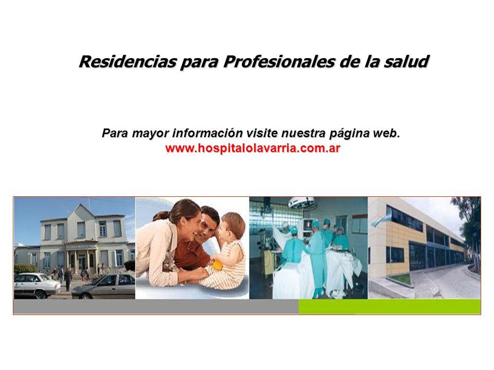 Residencias para Profesionales de la salud Para mayor información visite nuestra página web.
