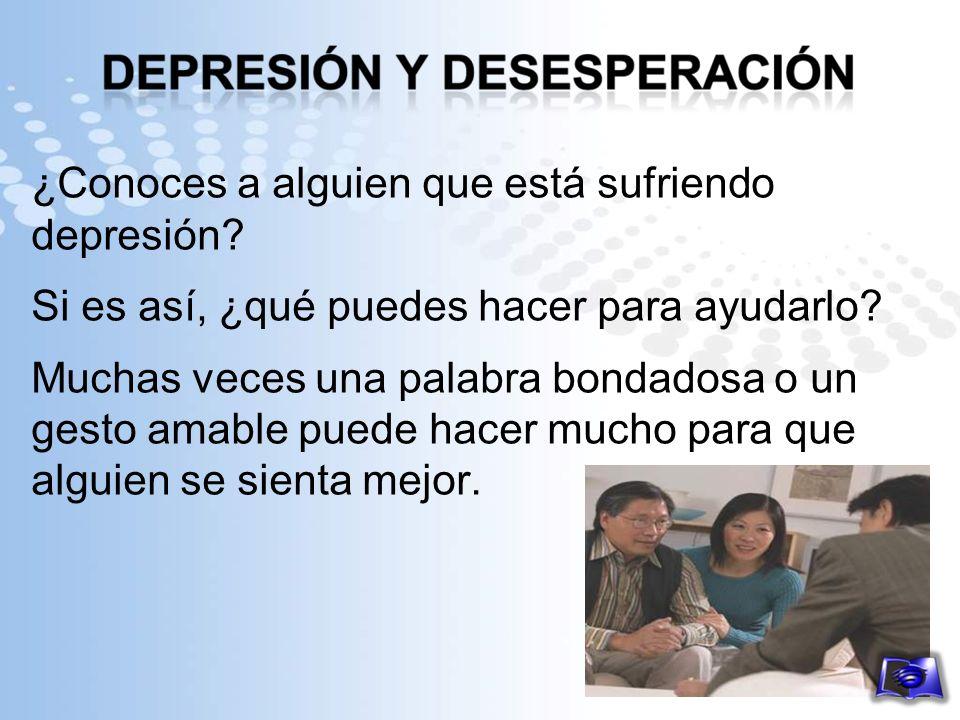 ¿Conoces a alguien que está sufriendo depresión? Si es así, ¿qué puedes hacer para ayudarlo? Muchas veces una palabra bondadosa o un gesto amable pued