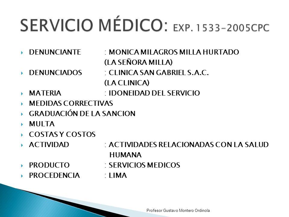 DENUNCIANTE: MONICA MILAGROS MILLA HURTADO (LA SEÑORA MILLA) DENUNCIADOS: CLINICA SAN GABRIEL S.A.C.
