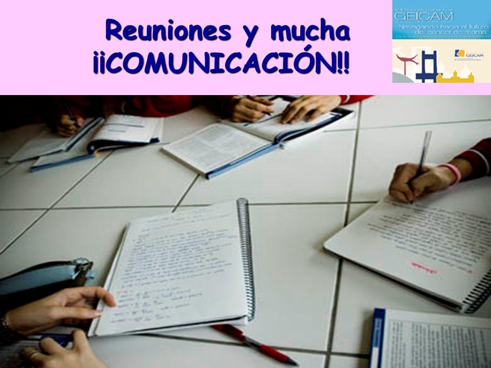 Reuniones y mucha ¡¡COMUNICACIÓN!! Reuniones y mucha ¡¡COMUNICACIÓN!!