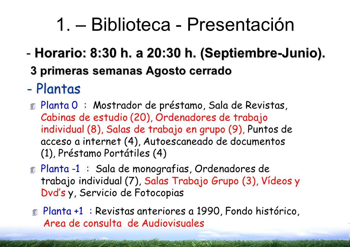 1.– Biblioteca - Presentación Horario: 8:30 h. a 20:30 h.
