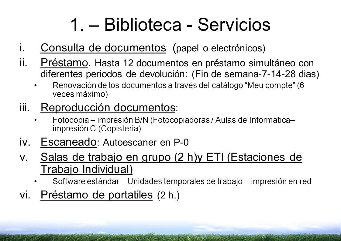 i.Consulta de documentos ( papel o electrónicos) ii.Préstamo.