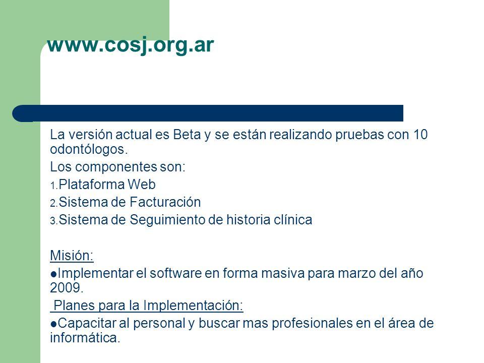 La versión actual es Beta y se están realizando pruebas con 10 odontólogos. Los componentes son: 1. Plataforma Web 2. Sistema de Facturación 3. Sistem
