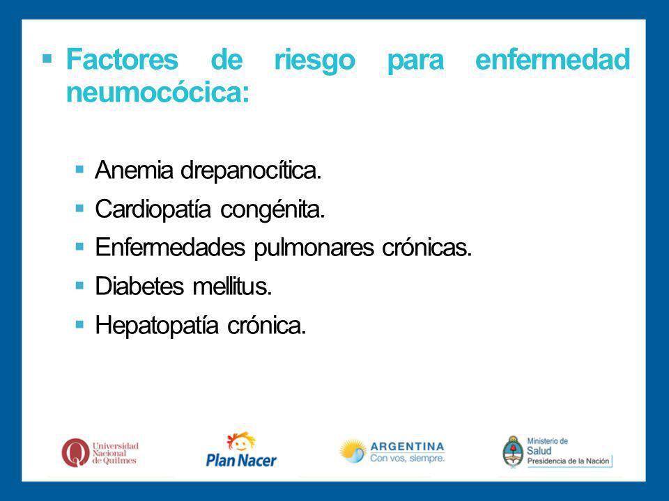 Factores de riesgo para enfermedad neumocócica: Anemia drepanocítica.