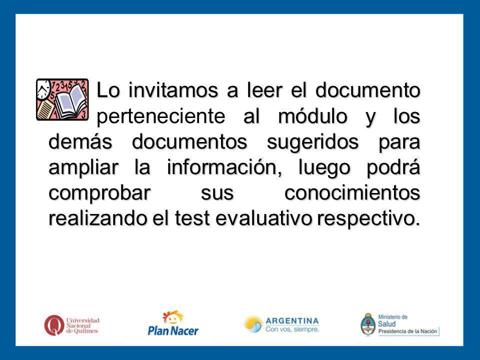 Lo invitamos a leer el documento al módulo y los demás documentos sugeridos para ampliar la información, luego podrá comprobar sus conocimientos realizando el test evaluativo respectivo.
