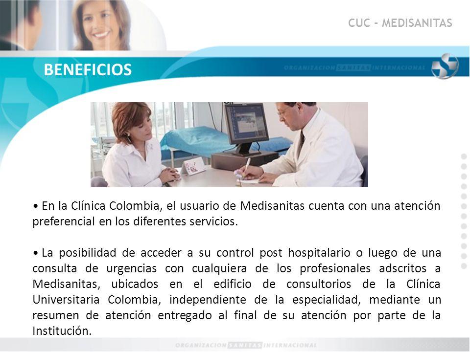 CUC - MEDISANITAS En la Clínica Colombia, el usuario de Medisanitas cuenta con una atención preferencial en los diferentes servicios. La posibilidad d