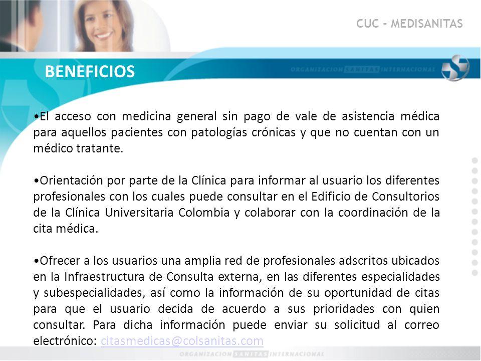 CUC - MEDISANITAS El acceso con medicina general sin pago de vale de asistencia médica para aquellos pacientes con patologías crónicas y que no cuenta