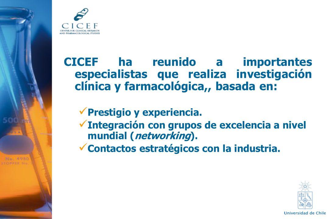 CICEF ha reunido a importantes especialistas que realiza investigación clínica y farmacológica,, basada en: Prestigio y experiencia. Integración con g
