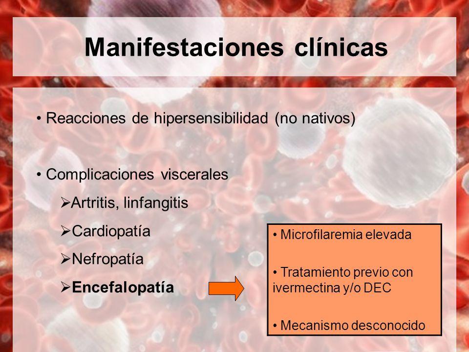 Manifestaciones clínicas Reacciones de hipersensibilidad (no nativos) Complicaciones viscerales Artritis, linfangitis Cardiopatía Nefropatía Encefalop
