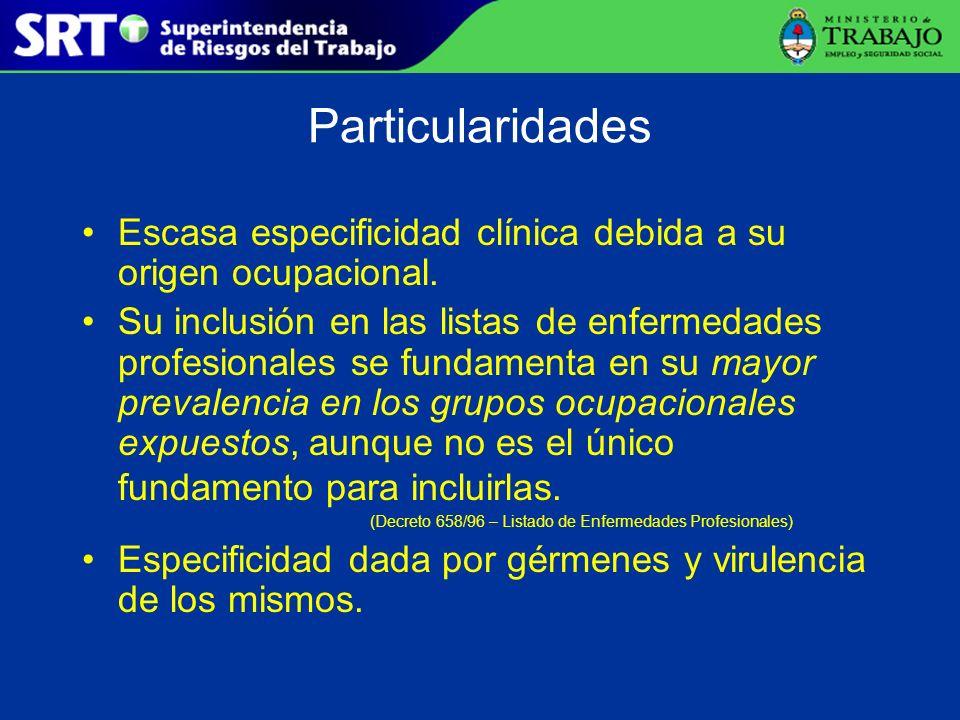 Particularidades Escasa especificidad clínica debida a su origen ocupacional. Su inclusión en las listas de enfermedades profesionales se fundamenta e