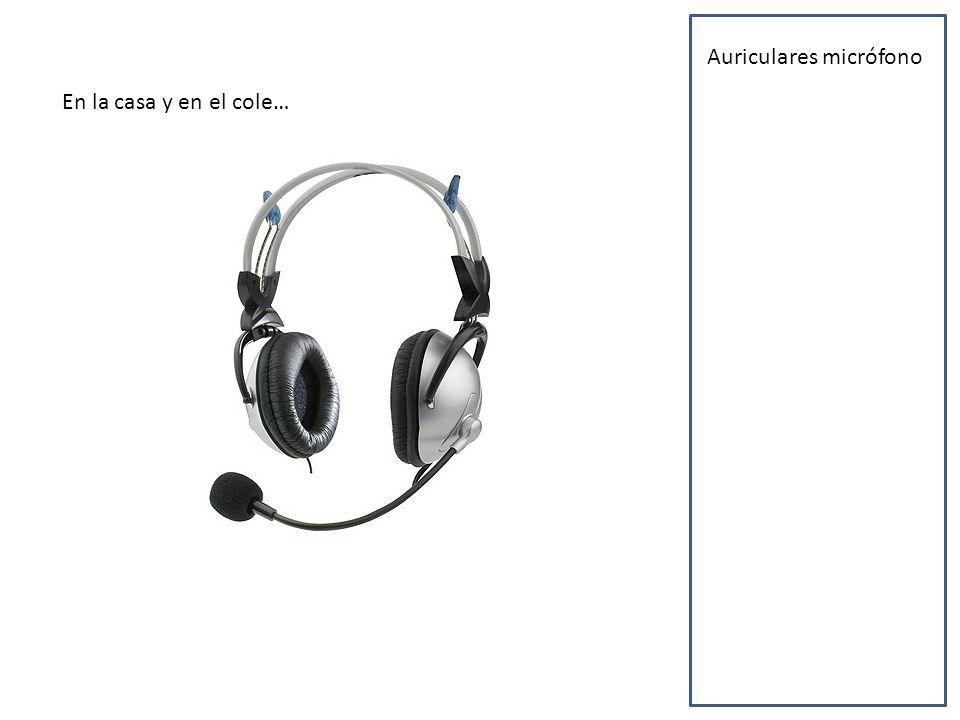 En la casa y en el cole… Auriculares micrófono