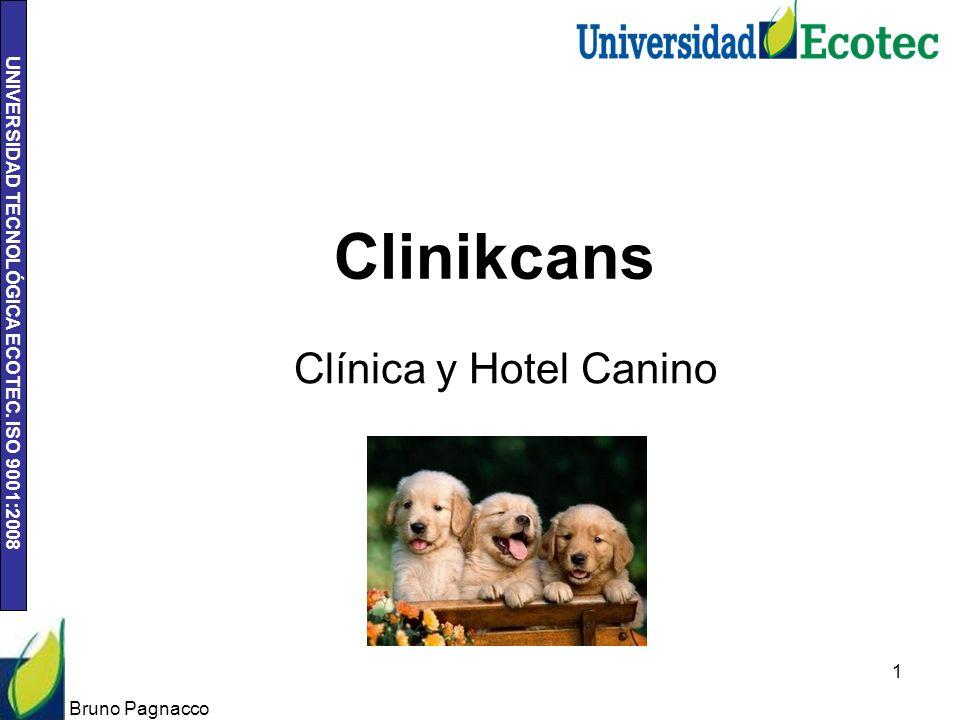 UNIVERSIDAD TECNOLÓGICA ECOTEC. ISO 9001:2008 Clinikcans Clínica y Hotel Canino Bruno Pagnacco 1
