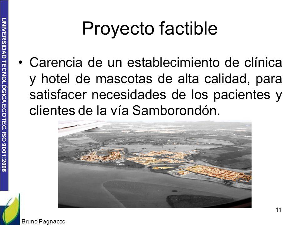 UNIVERSIDAD TECNOLÓGICA ECOTEC. ISO 9001:2008 Proyecto factible Carencia de un establecimiento de clínica y hotel de mascotas de alta calidad, para sa