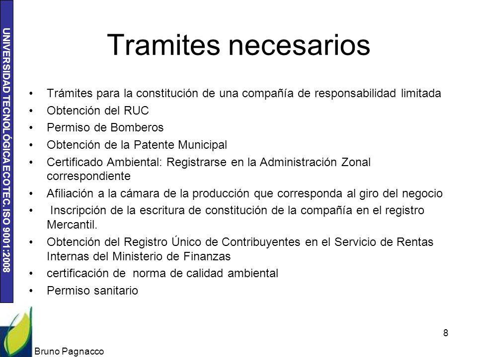 UNIVERSIDAD TECNOLÓGICA ECOTEC. ISO 9001:2008 Tramites necesarios Trámites para la constitución de una compañía de responsabilidad limitada Obtención