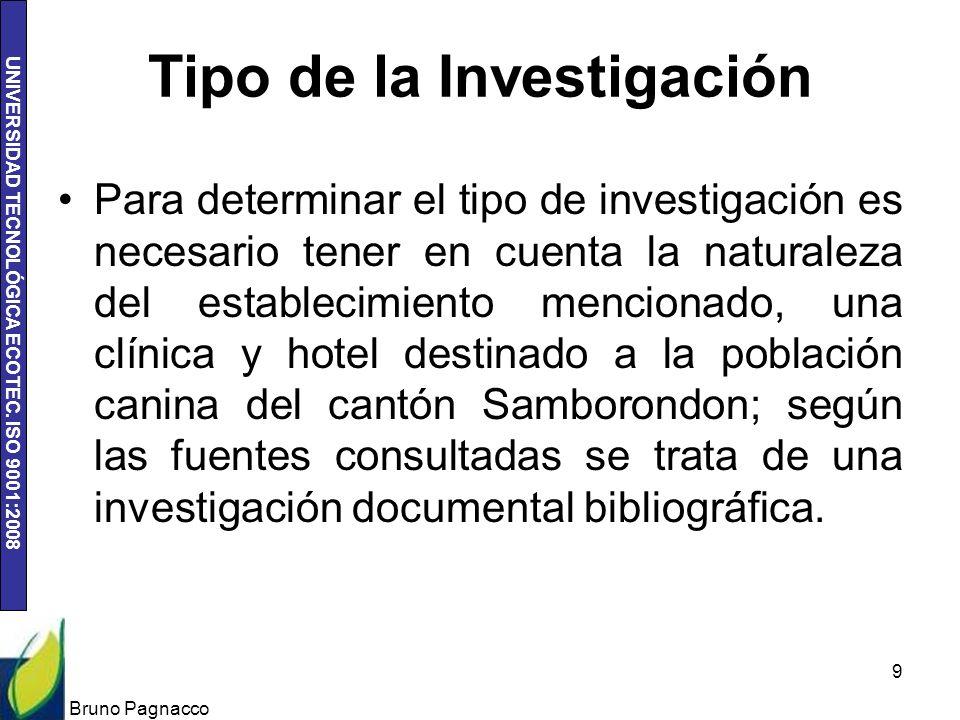 UNIVERSIDAD TECNOLÓGICA ECOTEC. ISO 9001:2008 Tipo de la Investigación Para determinar el tipo de investigación es necesario tener en cuenta la natura