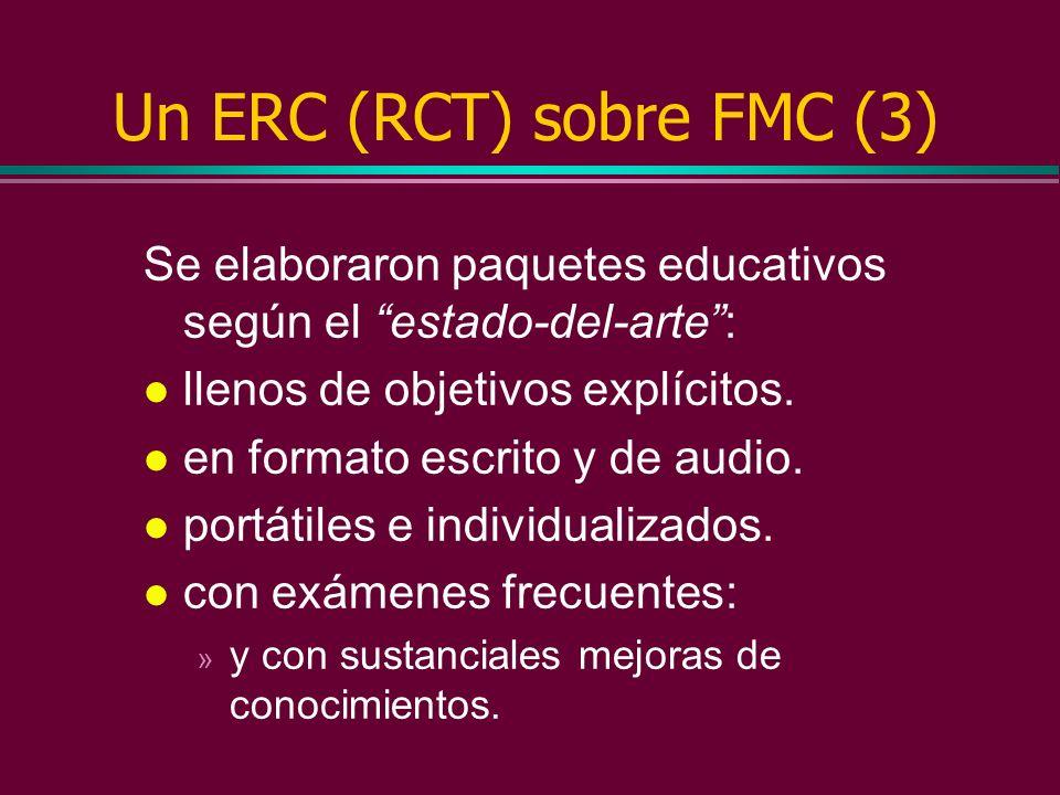 Un ERC (RCT) sobre FMC (2) Los médicos con preferencias similares fueron randomizados en: l un Grupo Experimental (que recibiría FMC inmediatamente pa