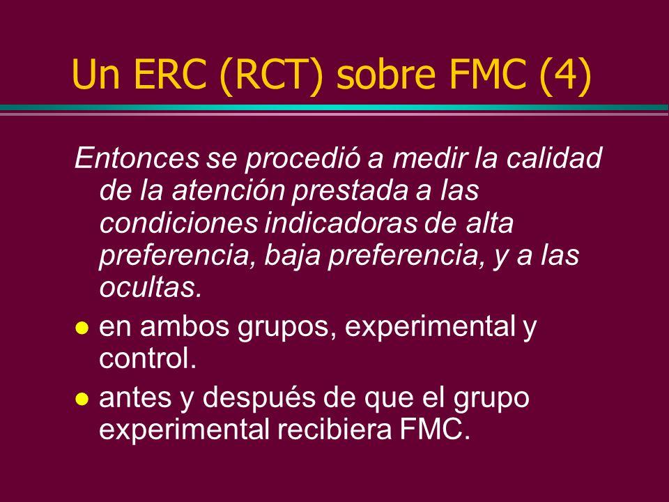 Un ERC (RCT) sobre FMC (3) Se elaboraron paquetes educativos según el estado-del-arte: l llenos de objetivos explícitos. l en formato escrito y de aud