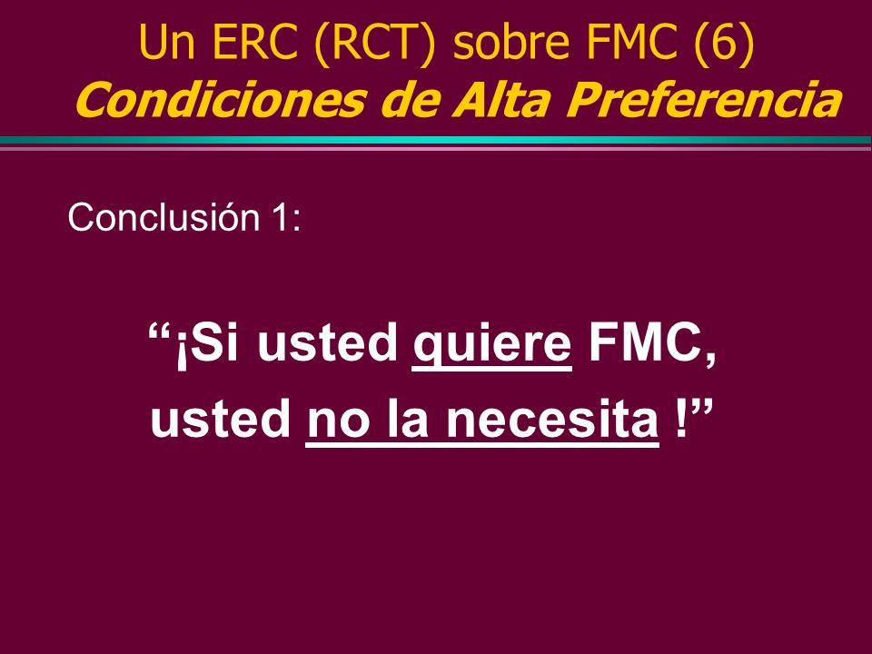 Un ERC (RCT) sobre FMC (5) Condiciones de Alta Preferencia l La calidad de la asistencia prestada aumento ligeramente (estadísticamente, pero no clíni