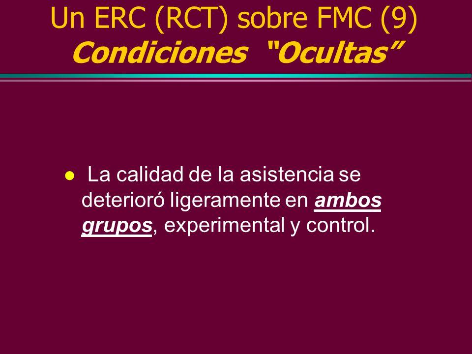 Un ERC (RCT) sobre FMC (8) Condiciones de Baja Preferencia Conclusión 2: ¡ La FMC sólo funciona, si usted no la desea !