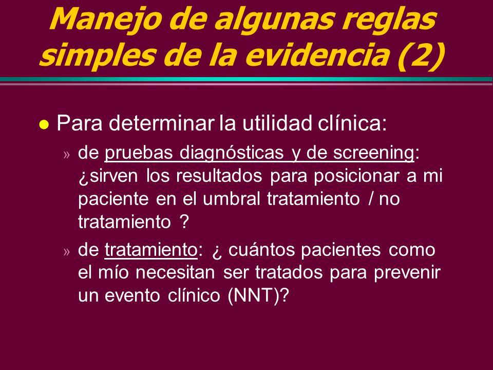 Manejo de algunas reglas simples de la evidencia (1) l para determinar la validez: » de pruebas diagnósticas y de screening: ¿se comparó de forma cieg