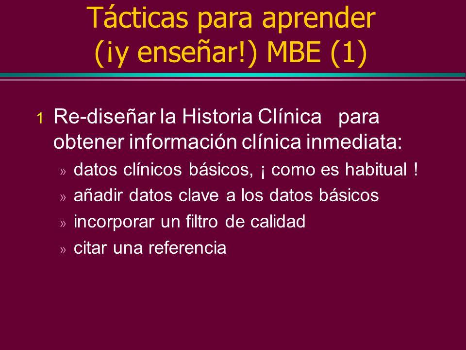 Manejo de algunas reglas simples de la evidencia (2) l Para determinar la utilidad clínica: » de pruebas diagnósticas y de screening: ¿sirven los resu