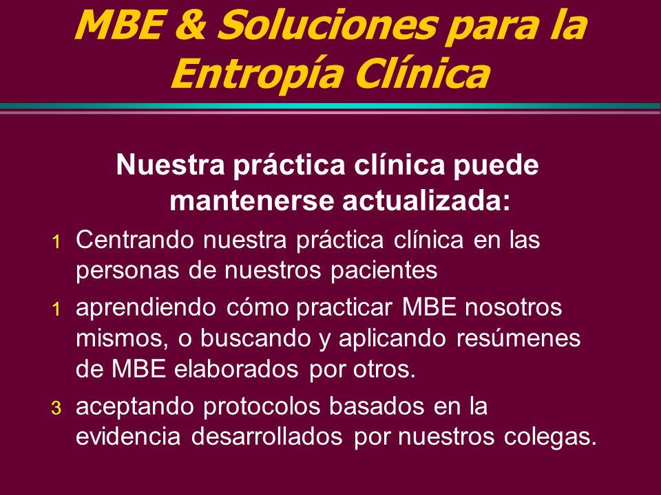 Evidencia a largo plazo Comparación del nivel de conocimientos actualizados de los médicos graduados en una facultad de medicina que enseña MBE versus