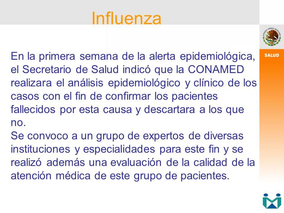 En la primera semana de la alerta epidemiológica, el Secretario de Salud indicó que la CONAMED realizara el análisis epidemiológico y clínico de los c