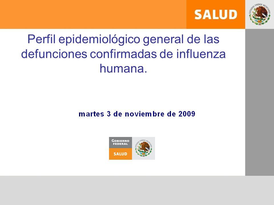 Perfil epidemiológico general de las defunciones confirmadas de influenza humana.