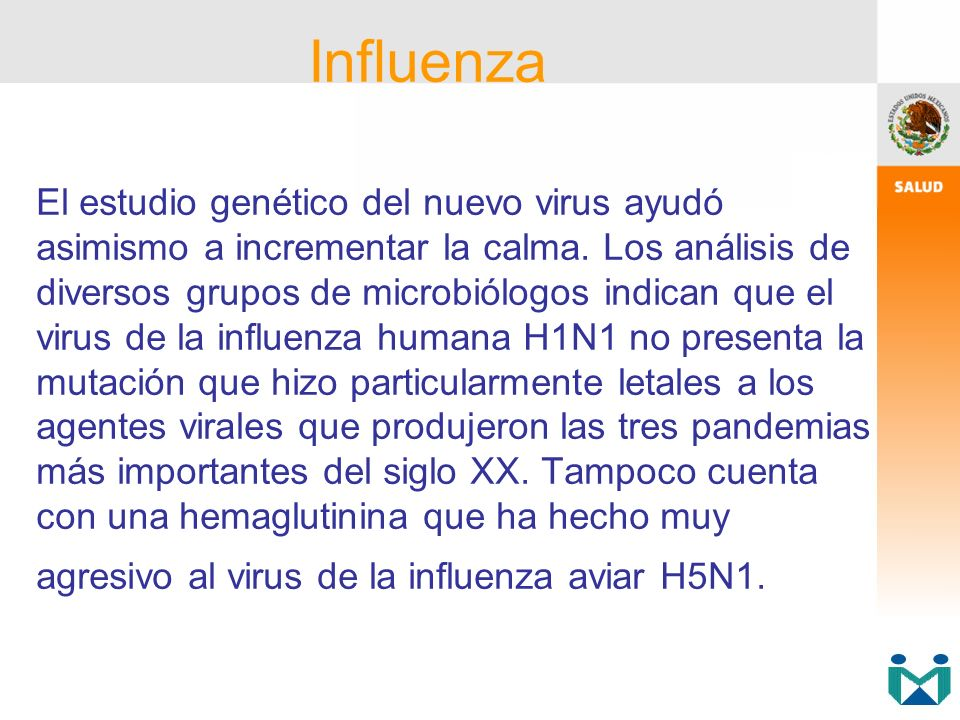El virus H1N1 tampoco parece ser muy contagioso.