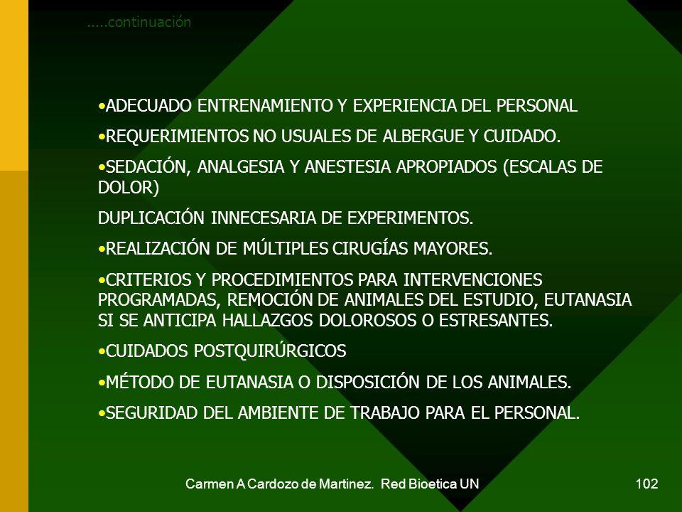 Carmen A Cardozo de Martinez. Red Bioetica UN 102 ADECUADO ENTRENAMIENTO Y EXPERIENCIA DEL PERSONAL REQUERIMIENTOS NO USUALES DE ALBERGUE Y CUIDADO. S