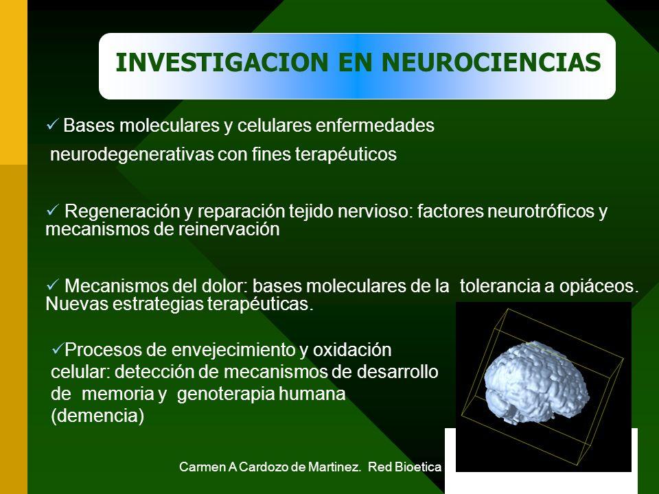 Carmen A Cardozo de Martinez. Red Bioetica UN 52 Bases moleculares y celulares enfermedades neurodegenerativas con fines terapéuticos Regeneración y r
