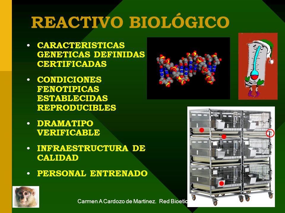 Carmen A Cardozo de Martinez. Red Bioetica UN 78 REACTIVO BIOLÓGICO CARACTERISTICAS GENETICAS DEFINIDAS CERTIFICADAS CONDICIONES FENOTIPICAS ESTABLECI
