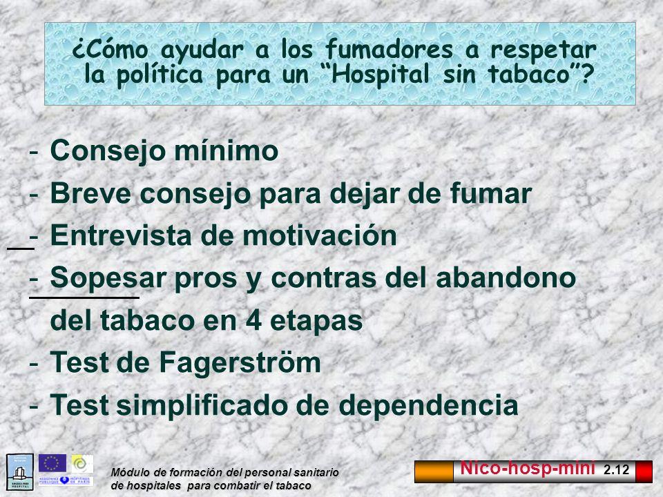 Nico-hosp-mini 2.12 Módulo de formación del personal sanitario de hospitales para combatir el tabaco ¿Cómo ayudar a los fumadores a respetar la políti