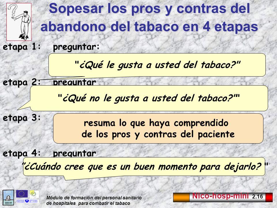 Nico-hosp-mini 2.16 Módulo de formación del personal sanitario de hospitales para combatir el tabaco Sopesar los pros y contras del abandono del tabac