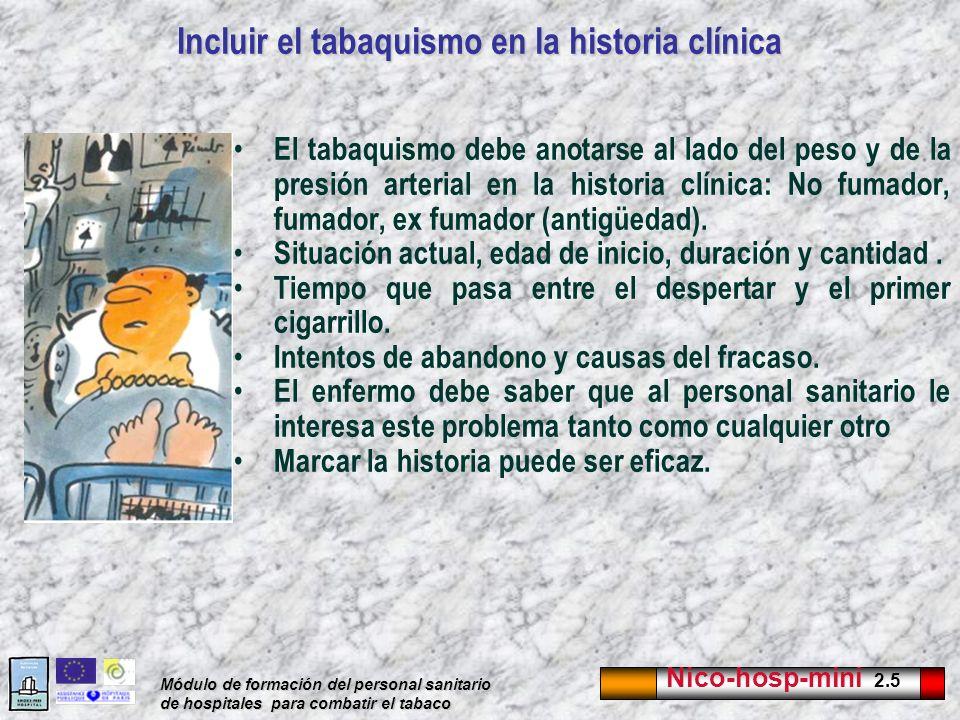 Nico-hosp-mini 2.5 Módulo de formación del personal sanitario de hospitales para combatir el tabaco Incluir el tabaquismo en la historia clínica El ta