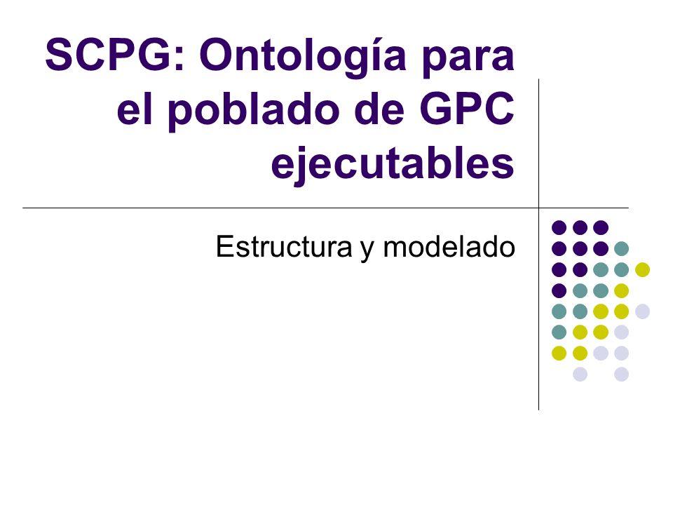 SCPG: Ontología para el poblado de GPC ejecutables Estructura y modelado